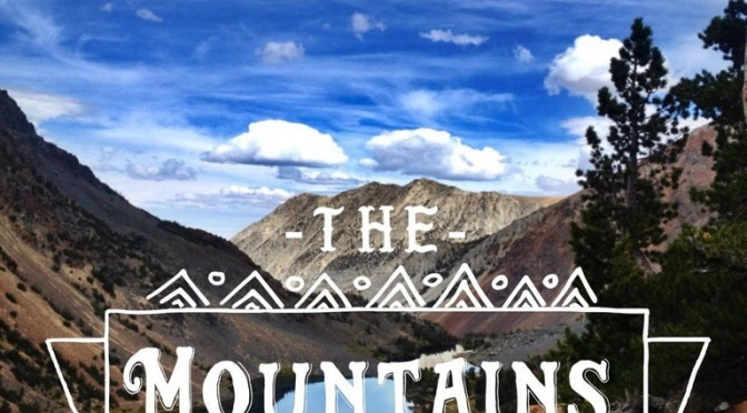"""the mountains are calling and I must go"" Quote John Muir"