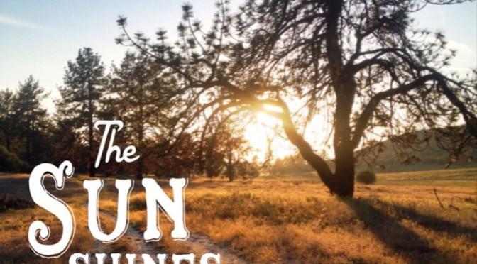 """The Sun Shines In Us…"" ~John Muir"